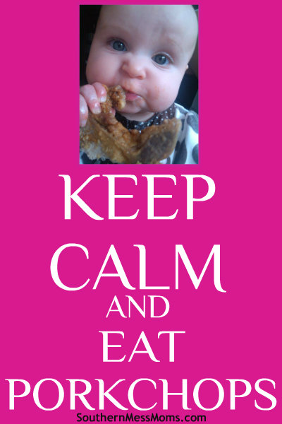 Keep Calm and Eat Pork Chops!