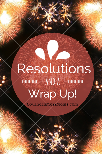 Resolutions & A Wrap Up